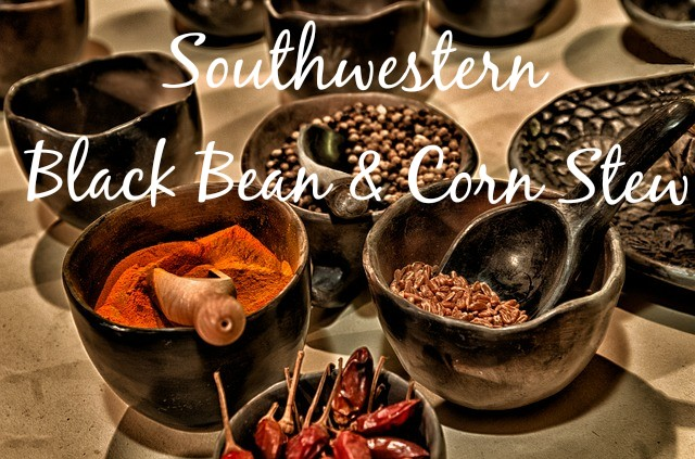 Southwest Black Bean & Corn Stew