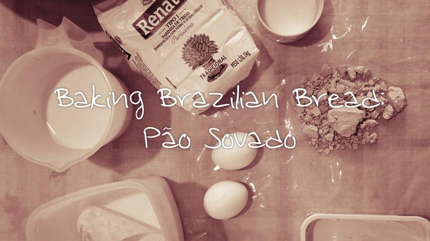 Making Brazilian Bread: PãoSovado